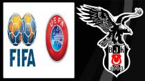 BEŞİKTAŞ UEFA ve FIFA'ya GİDİYOR!