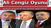 GALATASARAY BAŞKANININ 'ALİ-CENGİZ OYUNU' TUTMADI!